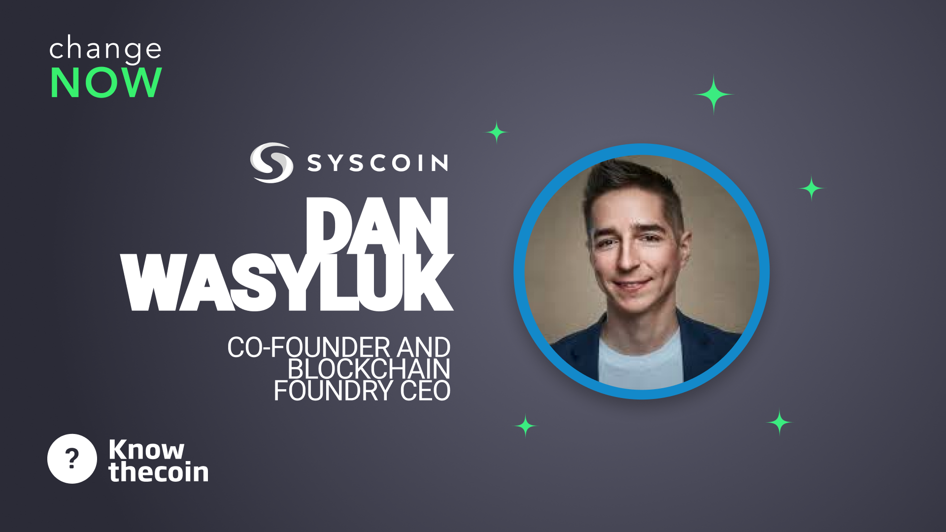 Know The Coin: SysCoin Co-Founder, Blockchain Foundry CEO Dan Wasyluk